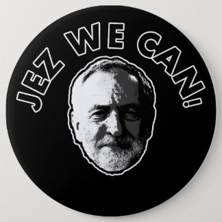 "Jeremy Corbyn ""Jez We Can"" Black badge 6 Inch Round Button"
