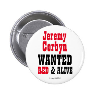 """Jeremy Corbyn WANTED Red & Alive©"" Button Badge"