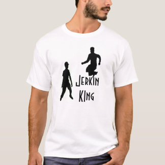jerkin King T-Shirt