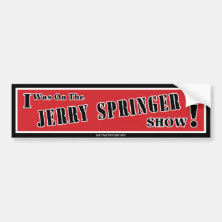 Jerry Springer Bumper Sticker
