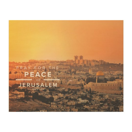 Jerusalem Peace Prayer Wood Print