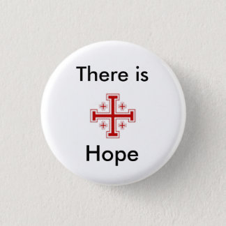 jerusalemcross%5B1%5D, There is, Hope 1 Inch Round Button