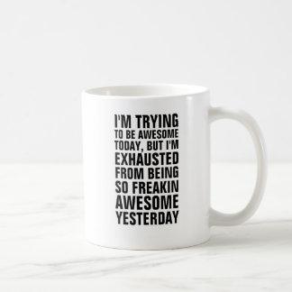 J'essaye d'être aujourd'hui impressionnant mais je mugs à café