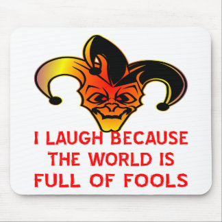 Jester I Laugh Because The World Is Full Of Fools Mouse Pad