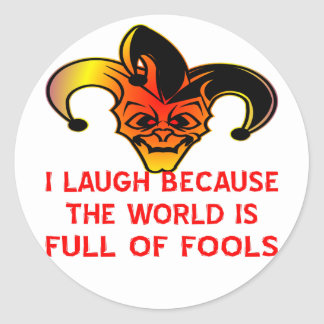Jester I Laugh Because The World Is Full Of Fools Round Sticker