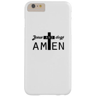 Jesus And Dogs Amen Christian Funny Gifts Barely There iPhone 6 Plus Case