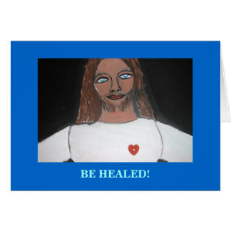 JESUS:  BE HEALED CARD