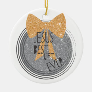 Jesus Best Gift Ever Ceramic Ornament