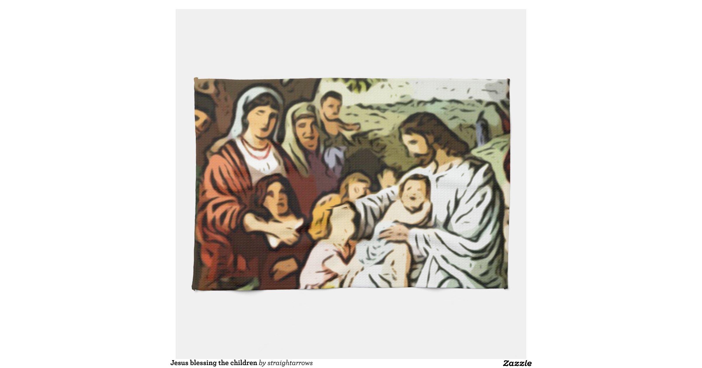 Jesus blessing the children kitchen towel zazzle for Kitchen set 008 26