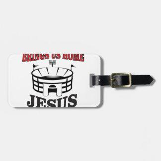 Jesus brings us home luggage tag