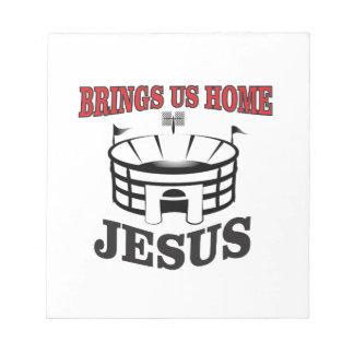 Jesus brings us home notepad