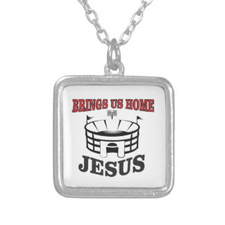 Jesus brings us home silver plated necklace