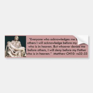Jesus Bumper Sticker - Who ever denies me...