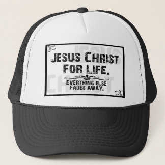 Jesus Christ For Life Trucker Hat