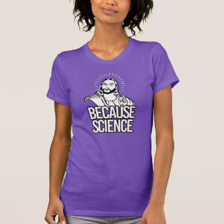 Jesus Concurs - Because Science - white - - Pro-Sc T-Shirt