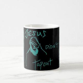Jesus Didn't Tapout Teal Mug