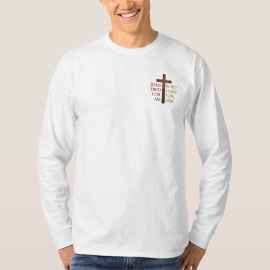Jesus died for me so I'll live for Him. T-Shirt