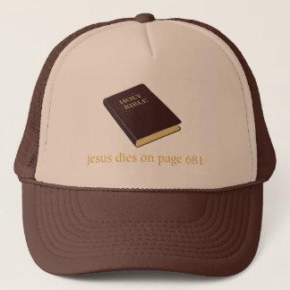 Jesus dies on page 681 trucker hat