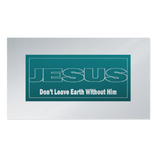 JESUS Don't Leave Earth Without Him Tract Cards / Pack Of Standard Business Cards
