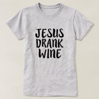 Jesus Drank Wine funny women's shirt