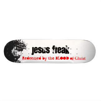 Jesus Freak: Redeemed By The Blood Skateboard