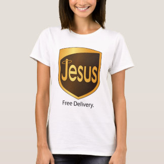 Jesus Free Delivery. T-Shirt