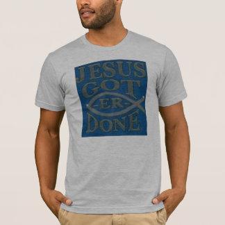 Jesus got er done T-Shirt