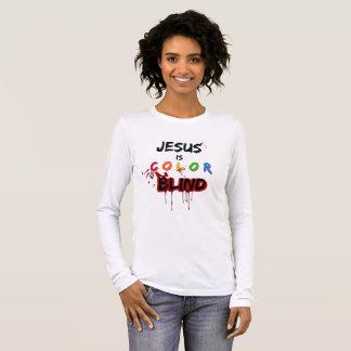 Jesus is Color Blind Long Sleeve T-Shirt