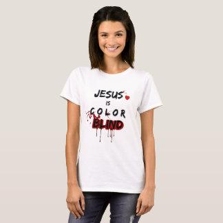 JESUS IS COLOR BLIND T-Shirt