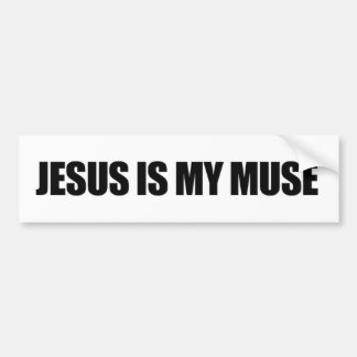 Jesus Is My Muse Bumper Stick Bumper Sticker