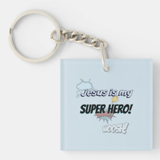 Jesus is my Super Hero! Keychain