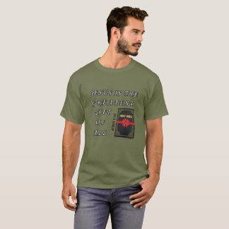 Jesus is the GREATEST GIFT! T-Shirt