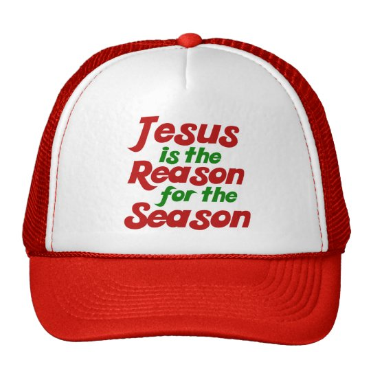 Jesus is the Reason for the Christmas Season Trucker Hat