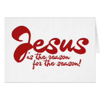Jesus is the reason for the season card