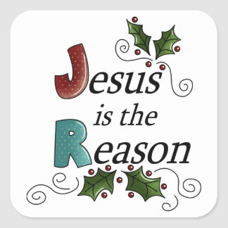 Jesus is the Reason Square Sticker