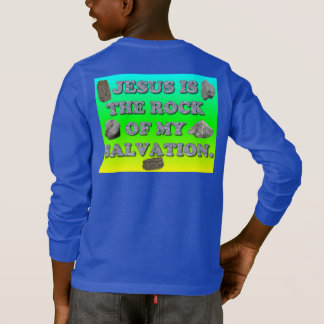 Jesus Is The Rock Of My Salvation. T-Shirt