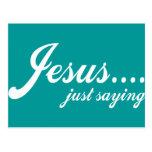 Jesus.....just saying postcard