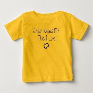 Jesus Knows Me This I Love Baby T-Shirt