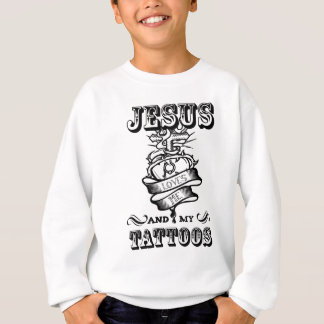 Jesus Loves Me And My Tattoos Sweatshirt