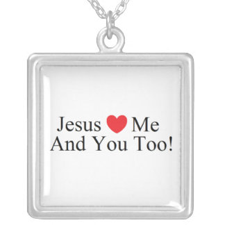Jesus Loves Me and You Too! Necklace