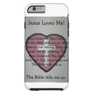 Jesus Loves Me. Tough iPhone 6 Case