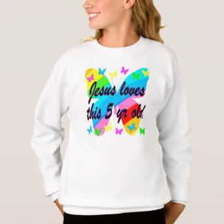 JESUS LOVES THIS 5 YR OLD BUTTERFLY DESIGN SWEATSHIRT
