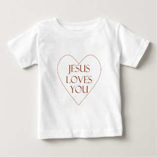 Jesus Loves You Baby T-Shirt