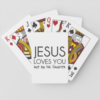 Jesus Loves You but I'm His Favourite Playing Cards