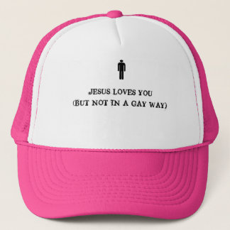 JESUS LOVES YOU (BUT NOT IN A GAY WAY TRUCKER HAT