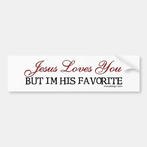 Jesus Loves You Favorite Bumper Stickers