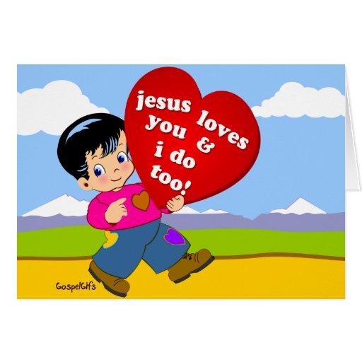 Jesus Loves You & I Do Too! Card