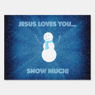 Jesus Loves You Snow Much! Christian Snowman Blue