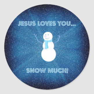 Jesus Loves You Snow Much! Christian Snowman Blue Round Sticker