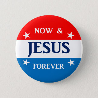 Jesus Now and Forever 2 Inch Round Button